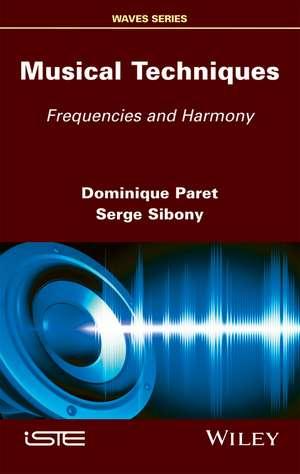 Musical Techniques: Frequencies and Harmony de Dominique Paret