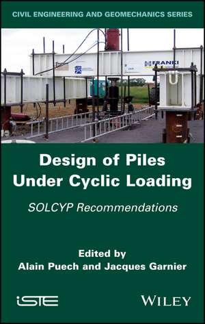 Design of Piles Under Cyclic Loading: SOLCYP Recommendations de Alain Puech