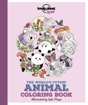 Lonely Planet the World's Cutest Animal Coloring Book