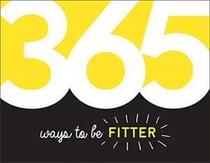 365 Ways to Be Fitter de Summersdale Publishers