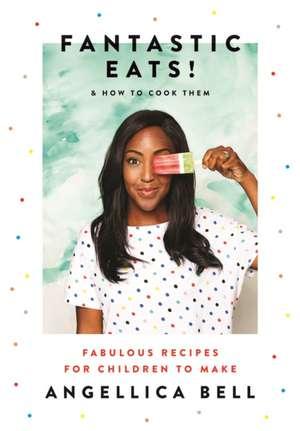 Bell, A: Fantastic Eats! imagine