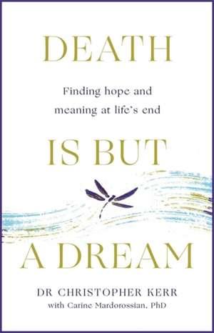 Kerr, C: Death is But a Dream imagine