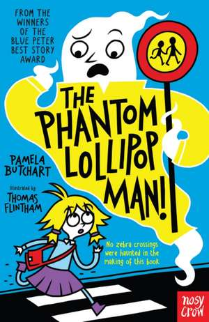 The Phantom Lollipop Man de Pamela Butchart