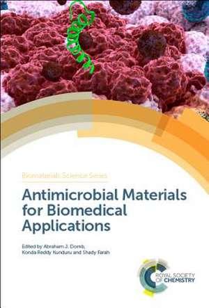 Antimicrobial Materials for Biomedical Applications de Abraham J. Domb