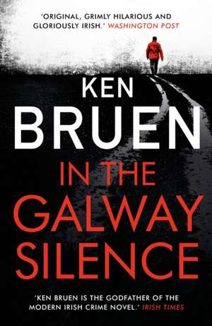 In The Galway Silence de Ken Bruen