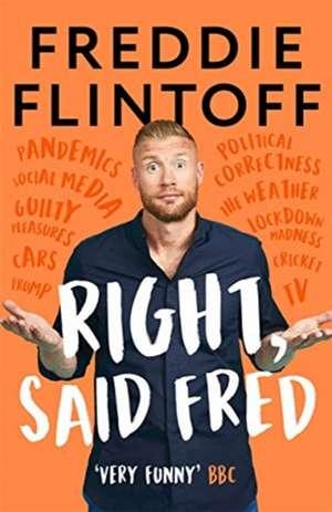 Flintoff, A: Right, Said Fred imagine