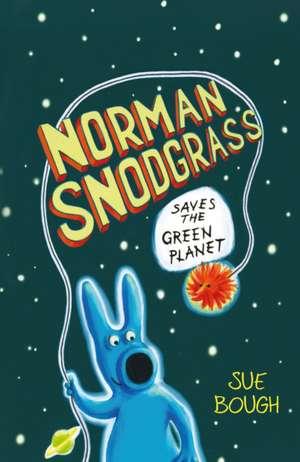 Norman Snodgrass Saves the Green Planet de Sue Bough