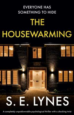 The Housewarming: A completely unputdownable psychological thriller with a shocking twist de S. E. Lynes