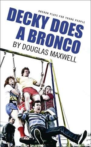 Decky Does a Bronco de Douglas Maxwell