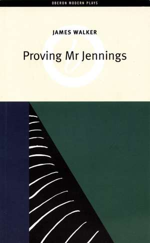 Proving Mr Jennings:  The Lifeblood, Wolfpit, the Only Girl in the World de James Walker