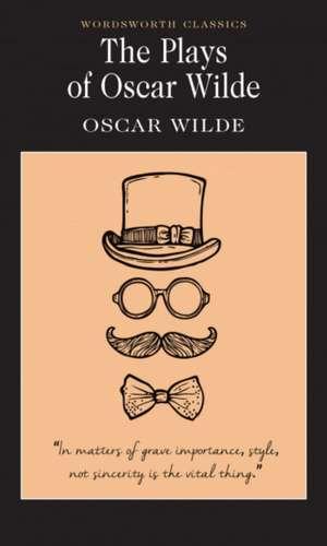 The Plays of Oscar Wilde de Oscar Wilde