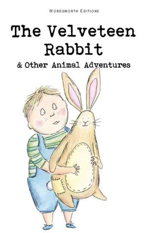 The Velveteen Rabbit & Other Animal Adventures de Margery Williams Bianco
