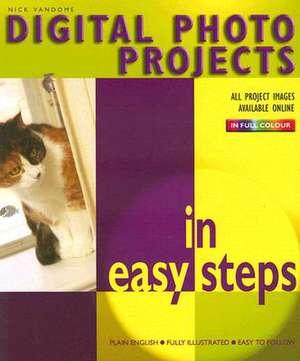 Digital Photo Projects in easy steps de Nick Vandome