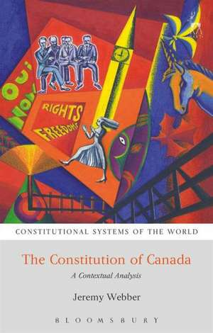 The Constitution of Canada: A Contextual Analysis de Professor Jeremy Webber