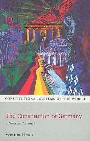 The Constitution of Germany: A Contextual Analysis de Werner Heun