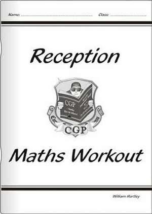 Hartley, W: Reception Maths Workout de William Hartley