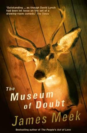 The Museum Of Doubt de James Meek