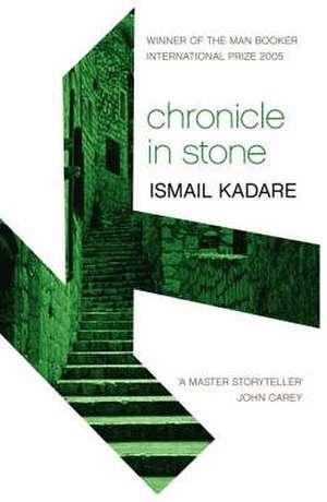 Chronicle in Stone de Ismail Kadare