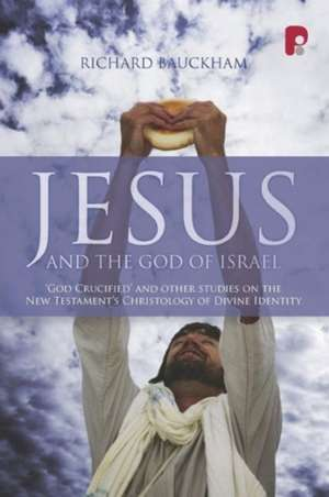 Jesus and the God of Israel de Richard Bauckham