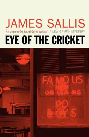 Eye Of The Cricket de James Sallis
