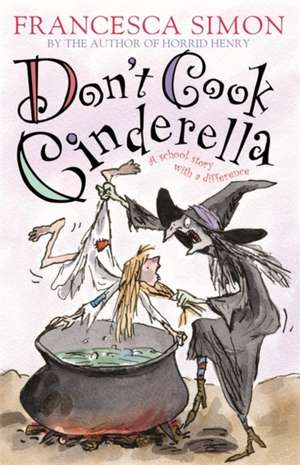 Don't Cook Cinderella de Francesca Simon