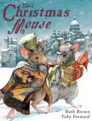 The Christmas Mouse de Toby Forward