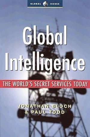 Global Intelligence: The World's Secret Services Today de Paul Todd