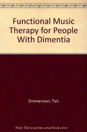Functional Music Therapy for People with Dementia