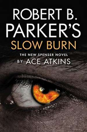 Robert B. Parker's Slow Burn de Ace Atkins