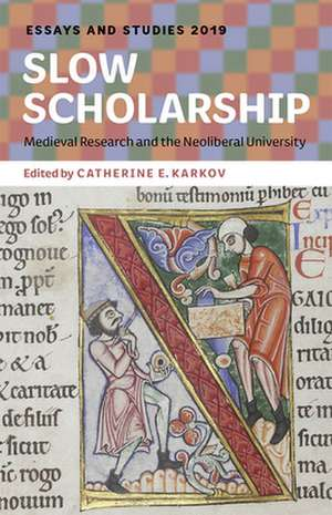 Slow Scholarship – Medieval Research and the Neoliberal University de Catherine E. Karkov
