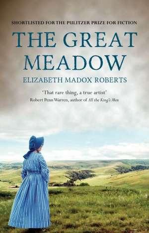 The Great Meadow de Elizabeth Madox Roberts
