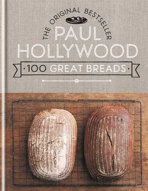 100 Great Breads de Paul Hollywood