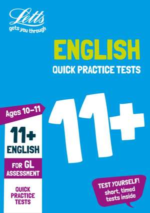 11+ English Quick Practice Tests Age 10-11 for the GL Assess