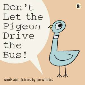 Don't Let the Pigeon Drive the Bus! de Mo Willems