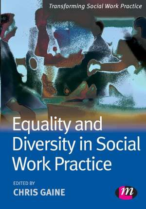 Equality and Diversity in Social Work Practice de Chris Gaine