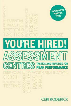 Roderick, C: You're Hired! Assessment Centres