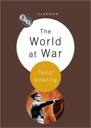 The World at War de Taylor Downing