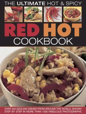 Red Hot! a Cook's Encyclopedia of Fire and Spice