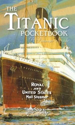 Titanic: A Passengers Guide Pocket Book