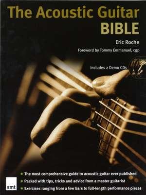 The Acoustic Guitar Bible de Eric Roche