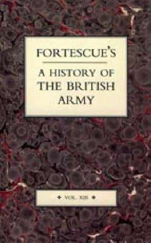 Fortescue's History of the British Army de J. W. Fortescue