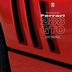 The Book of the Ferrari 288 GTO de Joe Sackey