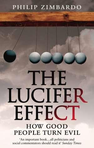 The Lucifer Effect de Philip G. Zimbardo