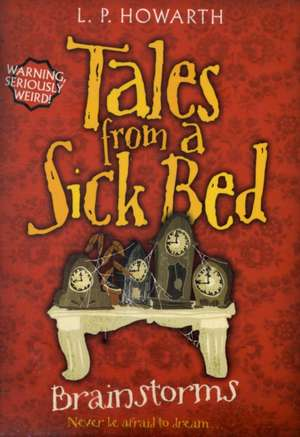 Howarth, L: Tales from a Sick Bed