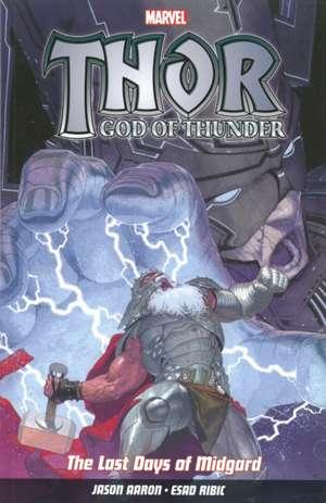 Thor God Of Thunder Vol.4: The Last Days Of Midgard de Jason Aaron
