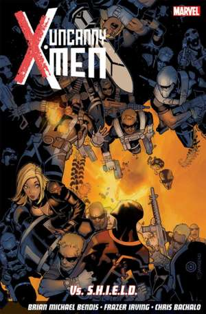 Uncanny X-men Vol. 4: Vs. S.h.i.e.l.d de Brian Michael Bendis