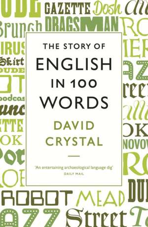 The Story of English in 100 Words de David Crystal