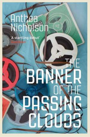 The Banner of the Passing Clouds de Anthea Nicholson