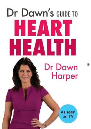 Dr Dawn's Guide to Heart Health