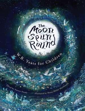 The Moon Spun Round: W. B. Yeats for Children imagine